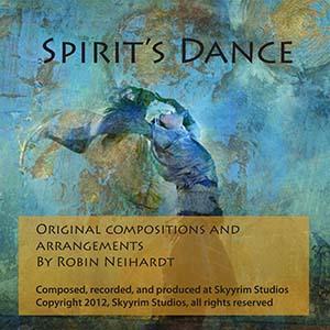 Spirit's Dance - Orginal music composed by Robin Neihardt